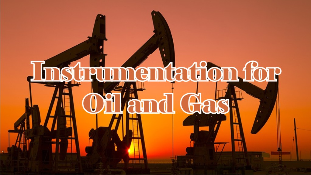 instrumentation for oil and gas