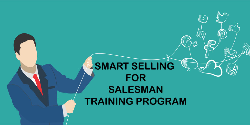 SMART SELLING FOR SALESMAN TRAINING PROGRAM